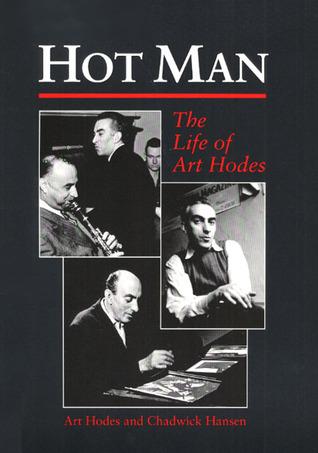 Hot Man: The Life of Art Hodes