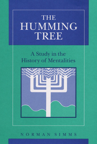 The Humming Tree: A Study in the History of Mentalities