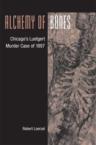Alchemy of Bones by Robert Loerzel