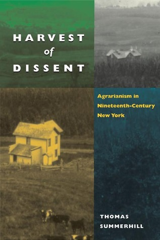 harvest-of-dissent-agrarianism-in-nineteenth-century-new-york