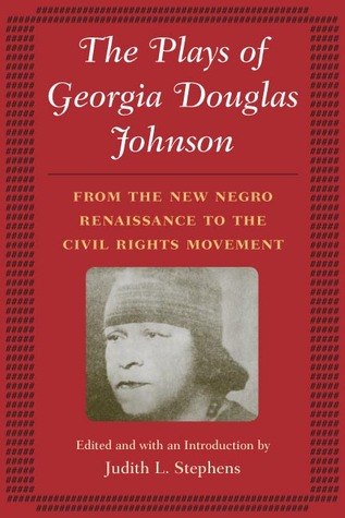 the-plays-of-georgia-douglas-johnson-from-the-new-negro-renaissance-to-the-civil-rights-movement
