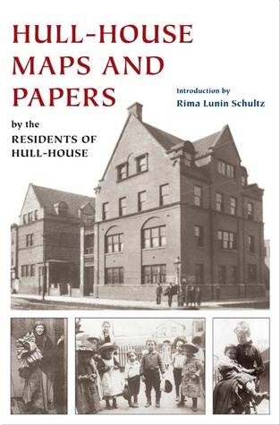 Hull-House Maps and Papers: A Presentation of Nationalities and Wages in a Congested District of Chi