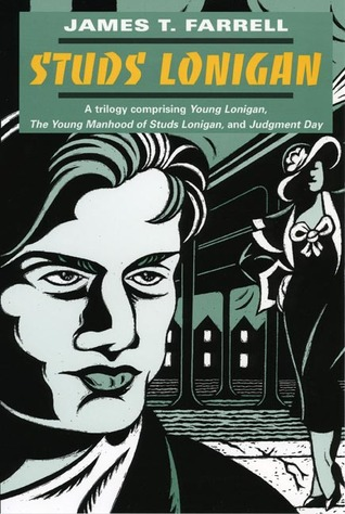 Studs Lonigan Trilogy: Young Lonigan/The Young Manhood of Studs Lonigan/Judgment Day