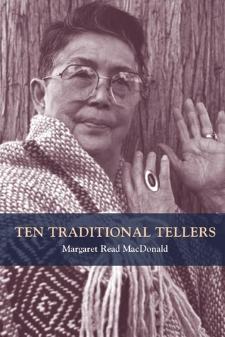 Ten Traditional Tellers by Margaret Read MacDonald