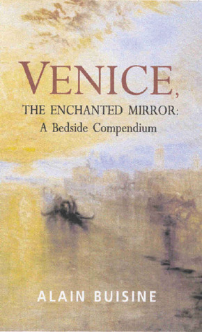 Venice, the Enchanted Mirror: A Bedside Companion