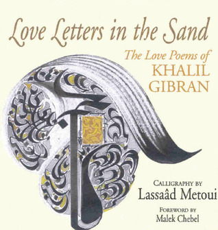 Ebook Love Letters in the Sand: The Love Poems of Khalil Gibran by Kahlil Gibran TXT!