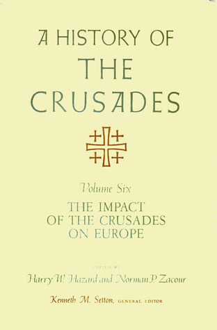 A History of the Crusades, Volume VI: The Impact of the Crusades on Europe
