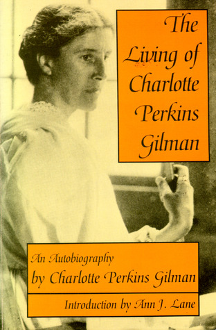 The Living of Charlotte Perkins Gilman by Charlotte Perkins Gilman