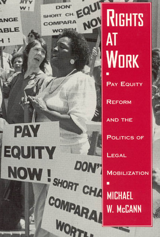 Rights at Work: Pay Equity Reform and the Politics of Legal Mobilization
