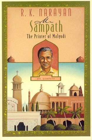 Mr. Sampath--the Printer of Malgudi by R.K. Narayan