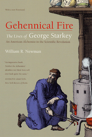 gehennical-fire-the-lives-of-george-starkey-an-american-alchemist-in-the-scientific-revolution