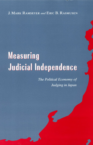 Measuring Judicial Independence: The Political Economy of Judging in Japan