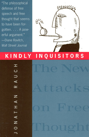 Kindly Inquisitors: The New Attacks on Free Thought