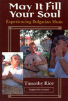 May It Fill Your Soul: Experiencing Bulgarian Music