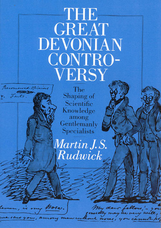 The Great Devonian Controversy: The Shaping of Scientific Knowledge among Gentlemanly Specialists