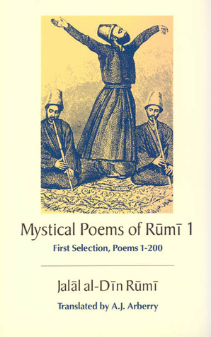 The Mystical Poems of Rumi 1 by Jalaluddin Rumi