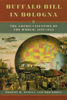Buffalo Bill in Bologna: The Americanization of the World, 1869-1922