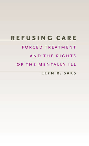 Refusing Care by Elyn R. Saks
