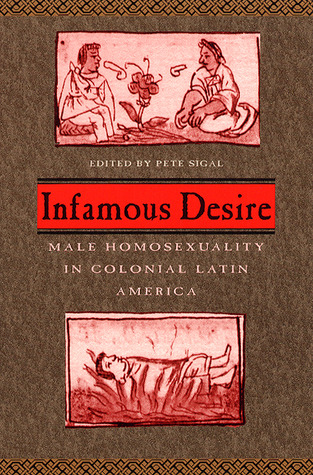 Infamous Desire: Male Homosexuality in Colonial Latin America 978-0226757049 EPUB DJVU