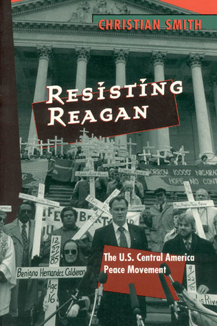 Resisting Reagan: The U.S. Central America Peace Movement