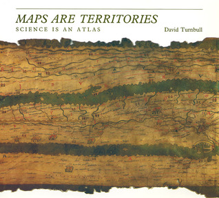 Maps are Territories: Science is an Atlas