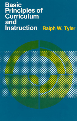 Basic Principles Of Curriculum And Instruction By Ralph W Tyler