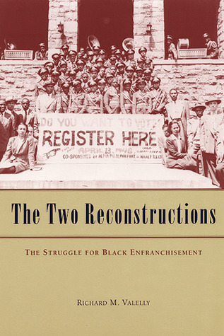 the-two-reconstructions-the-struggle-for-black-enfranchisement