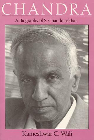 Chandra: A Biography of S. Chandrasekhar