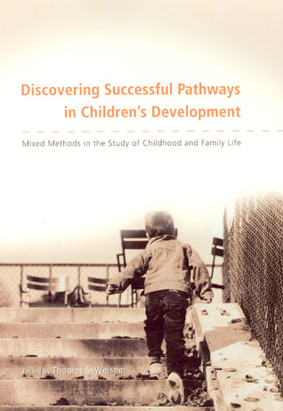 Discovering Successful Pathways in Children's Development: Mixed Methods in the Study of Childhood and Family Life