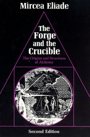 The Forge and the Crucible by Mircea Eliade