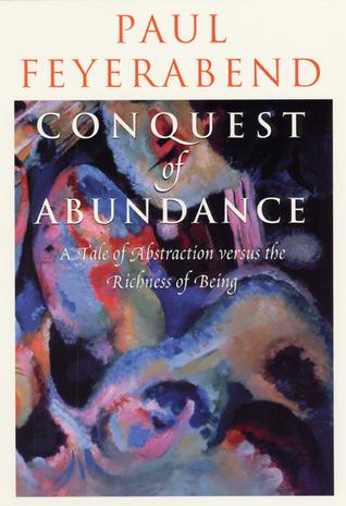 Conquest of Abundance by Paul Karl Feyerabend
