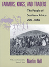 Farmers, Kings, and Traders: The People of Southern Africa, 200-1860