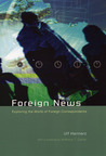 Foreign News: Exploring the World of Foreign Correspondents