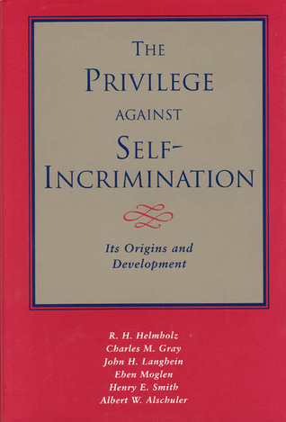 The Privilege against Self-Incrimination by R.H. Helmholz