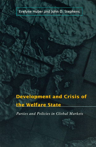 Development and Crisis of the Welfare State: Parties and Policies in Global Markets