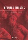Between Silences by Ha Jin