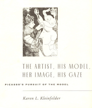 The Artist, His Model, Her Image, His Gaze: Picasso's Pursuit of the Model