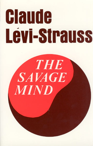 The Savage Mind by Claude Lévi-Strauss