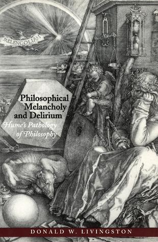 Philosophical Melancholy and Delirium: Hume's Pathology of Philosophy