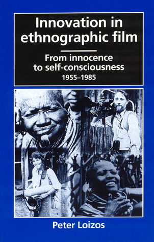 Innovation in Ethnographic Film: From Innocence to Self-Consciousness, 1955-1985