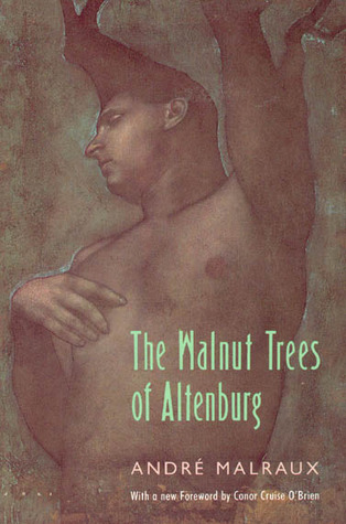 The Walnut Trees of Altenburg by André Malraux