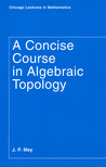 A Concise Course in Algebraic Topology