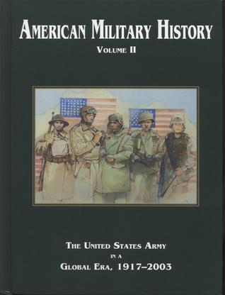 American Military History, Volume II (2005): The United States Army in a Global Era, 1917-2003