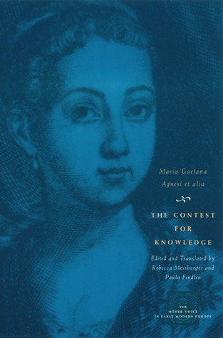 the-contest-for-knowledge-debates-over-women-s-learning-in-eighteenth-century-italy
