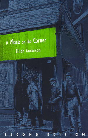 458949  sc 1 st  Goodreads & A Place on the Corner by Elijah Anderson