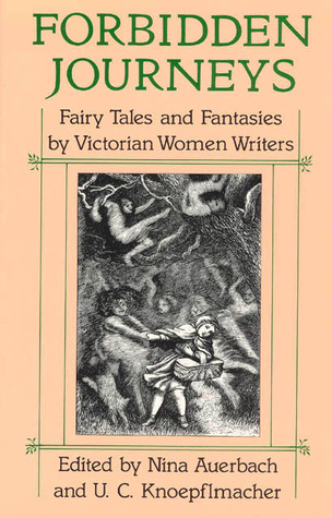 Forbidden Journeys: Fairy Tales and Fantasies by Victorian Women Writers EPUB