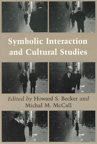 Symbolic Interaction And Cultural Studies By Howard S Becker