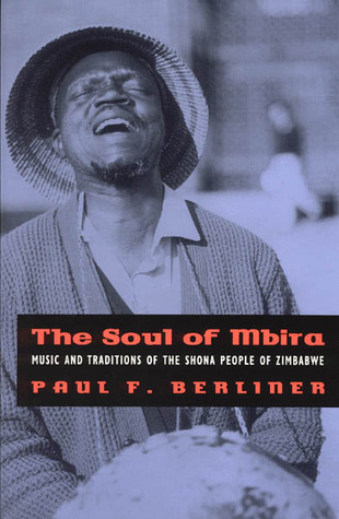The Soul of Mbira: Music and Traditions of the Shona People of Zimbabwe