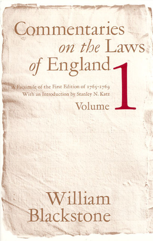 Commentaries on the Laws of England, Volume 1: A Facsimile of the First Edition of 1765-1769