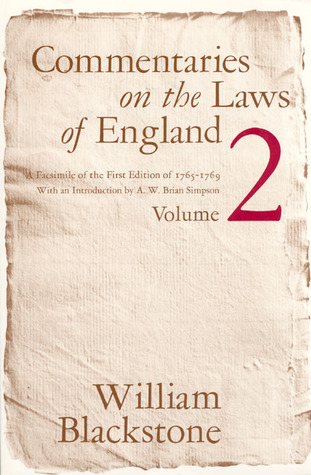 Commentaries on the Laws of England, Volume 2: A Facsimile of the First Edition of 1765-1769